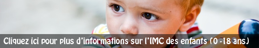 Cliquez-ici pour en savoir davantage sur l'IMC des enfants